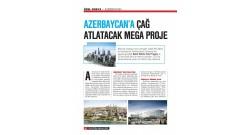 Azerbaycan'a çağ atlatacak meqa proje - Ekovitrin Турция